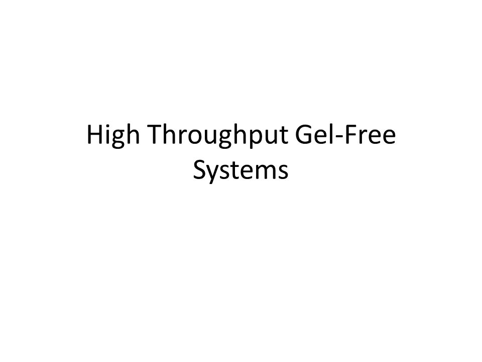 High Throughput Gel-Free Systems