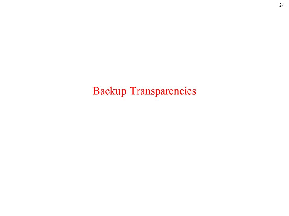 Backup Transparencies 24