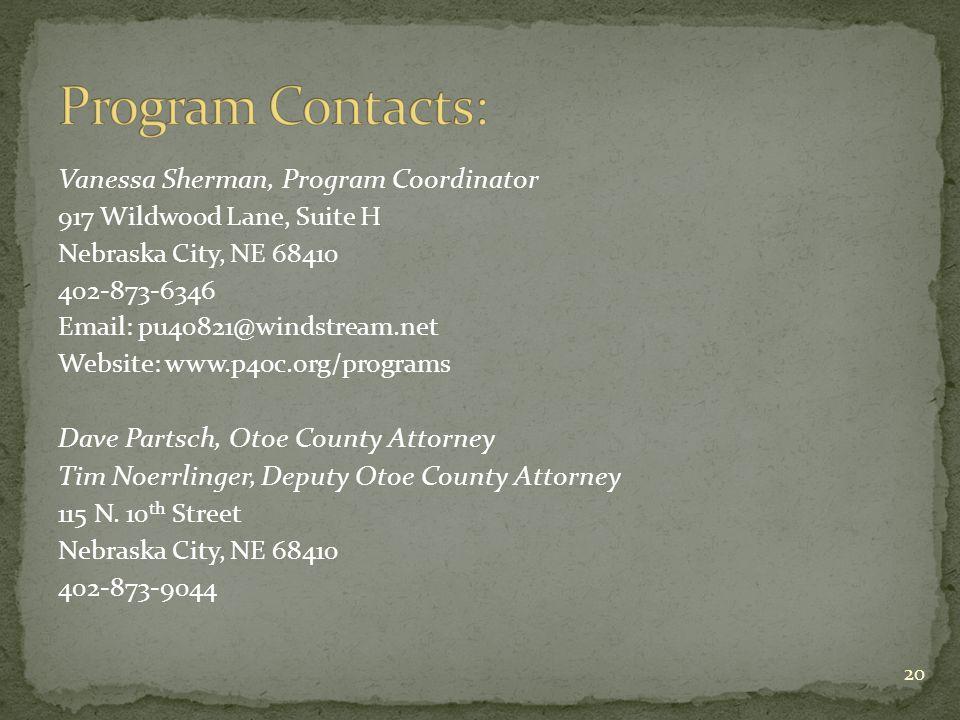 Vanessa Sherman, Program Coordinator 917 Wildwood Lane, Suite H Nebraska City, NE 68410 402-873-6346 Email: pu40821@windstream.net Website: www.p40c.o