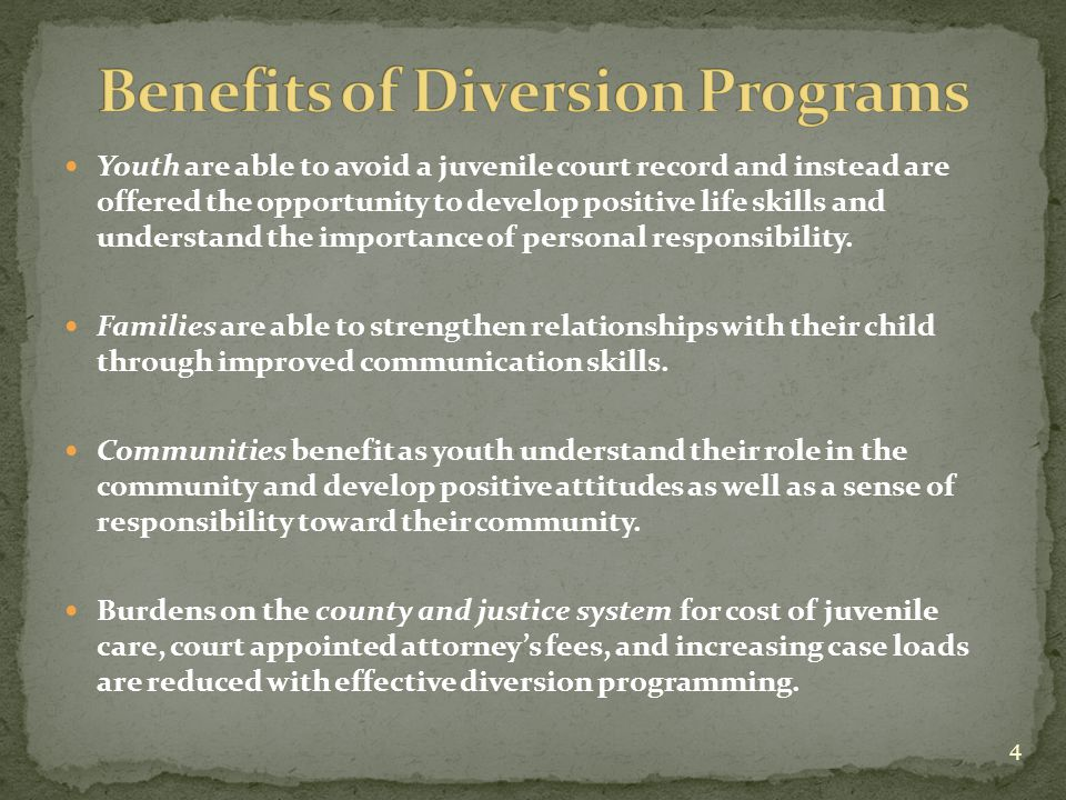 Youth are able to avoid a juvenile court record and instead are offered the opportunity to develop positive life skills and understand the importance