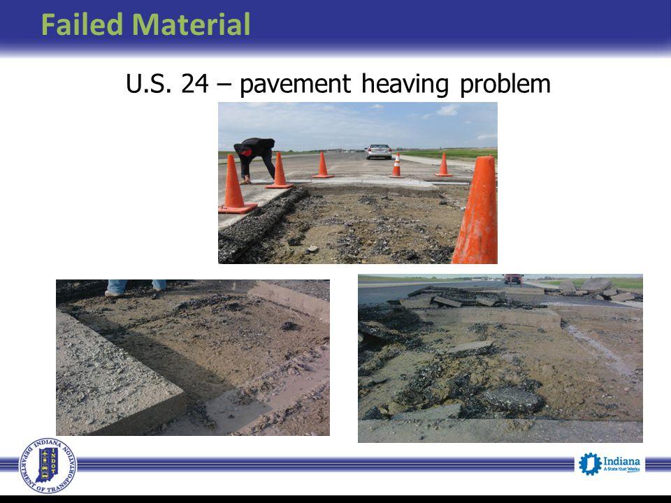 Failed Material U.S. 24 – pavement heaving problem