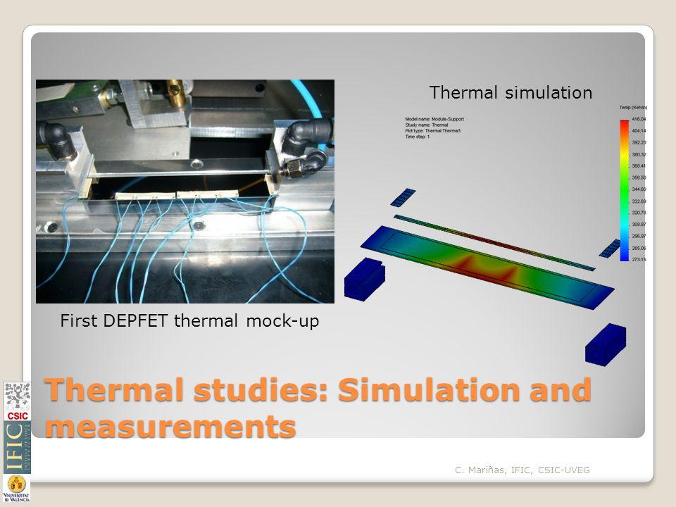 Thermal studies: Simulation and measurements C.