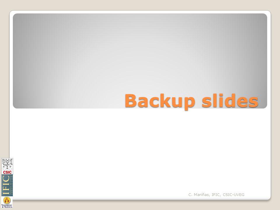 Backup slides C. Mariñas, IFIC, CSIC-UVEG