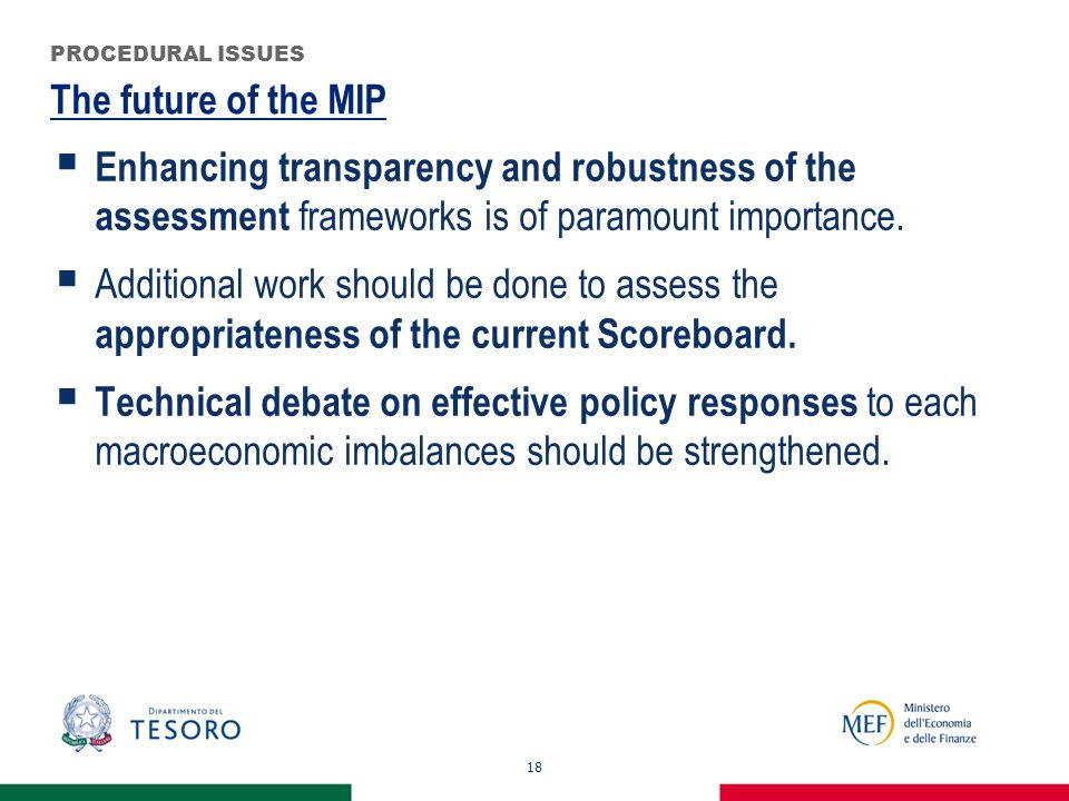 The future of the MIP 18 PROCEDURAL ISSUES  Enhancing transparency and robustness of the assessment frameworks is of paramount importance.