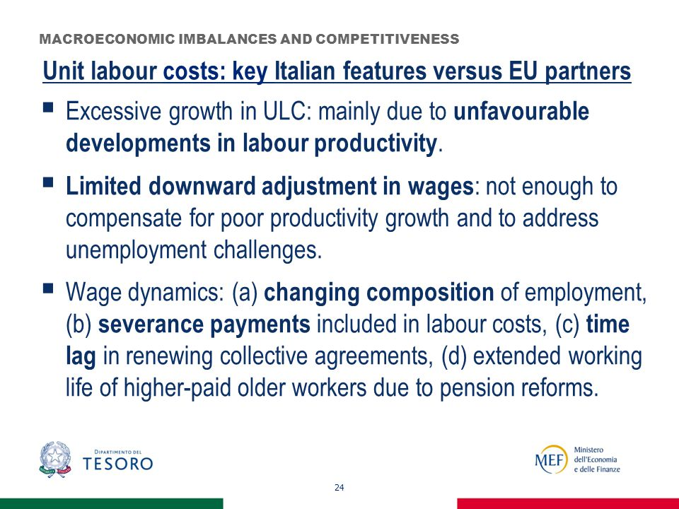 Unit labour costs: key Italian features versus EU partners  Excessive growth in ULC: mainly due to unfavourable developments in labour productivity.