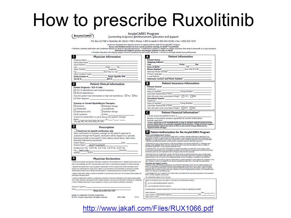 http://www.jakafi.com/Files/RUX1066.pdf How to prescribe Ruxolitinib