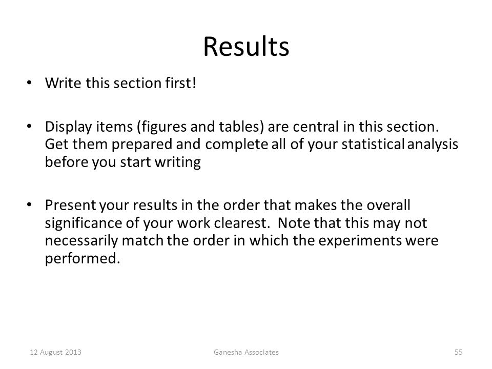 12 August 2013Ganesha Associates55 Results Write this section first.