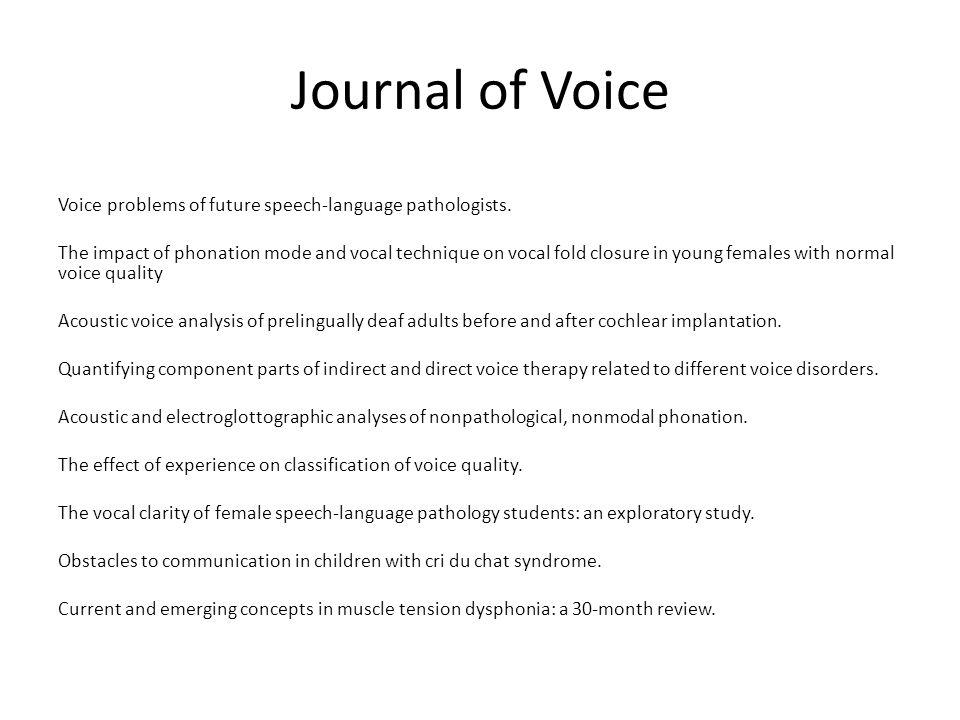 Journal of Voice Voice problems of future speech-language pathologists.
