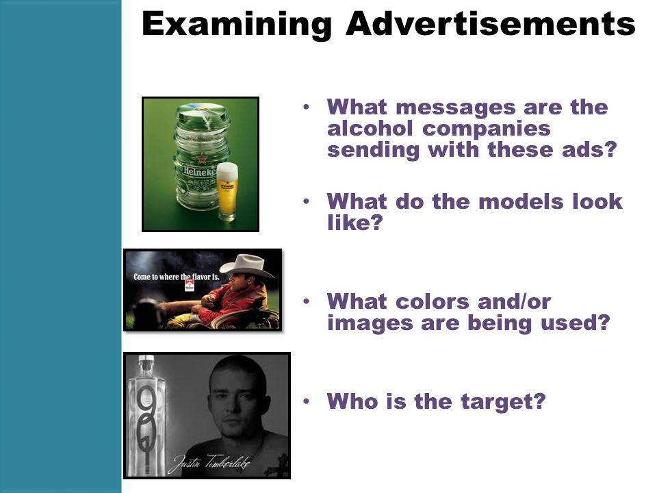 Examining Advertisements What messages are the alcohol companies sending with these ads.