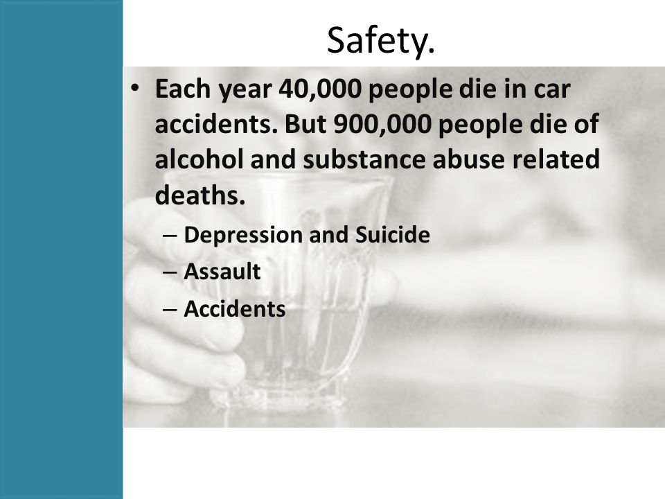 Safety. Each year 40,000 people die in car accidents.