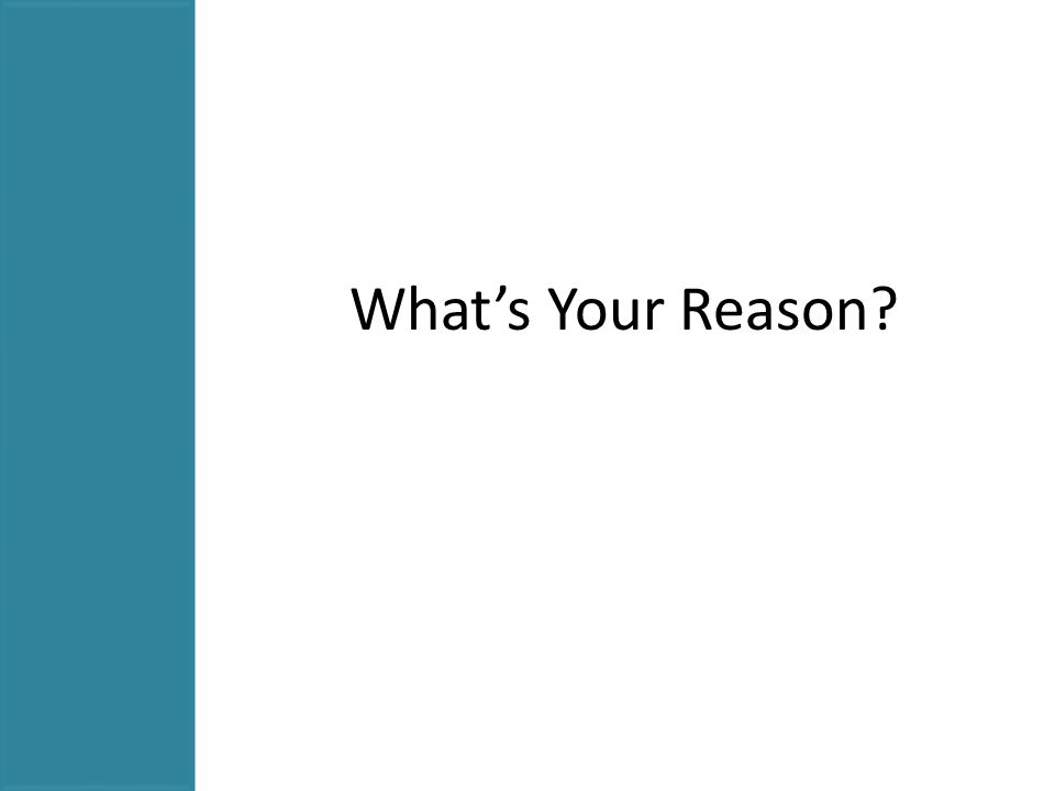 What's Your Reason