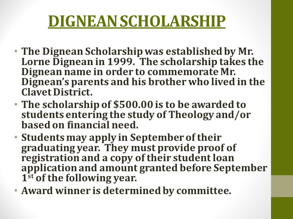 DIGNEAN SCHOLARSHIP The Dignean Scholarship was established by Mr.