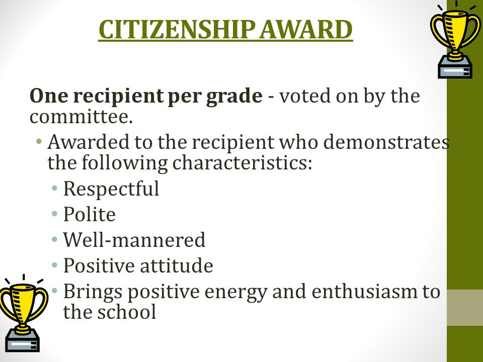 CITIZENSHIP AWARD One recipient per grade - voted on by the committee.