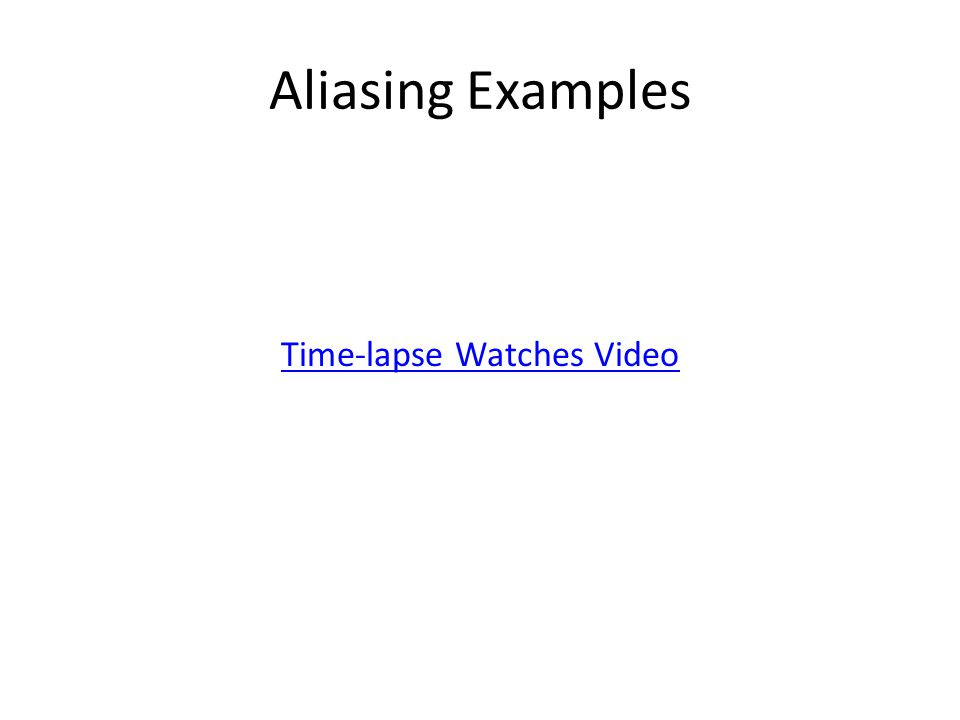 Aliasing Examples Time-lapse Watches Video