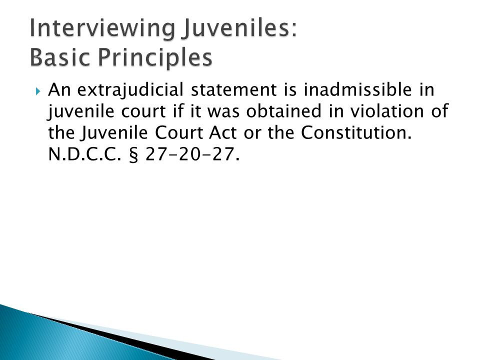  An extrajudicial statement is inadmissible in juvenile court if it was obtained in violation of the Juvenile Court Act or the Constitution.