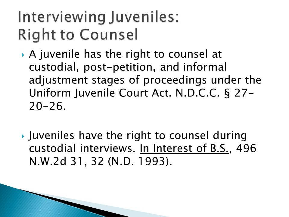  A juvenile has the right to counsel at custodial, post-petition, and informal adjustment stages of proceedings under the Uniform Juvenile Court Act.
