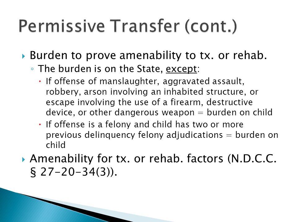  Burden to prove amenability to tx. or rehab.