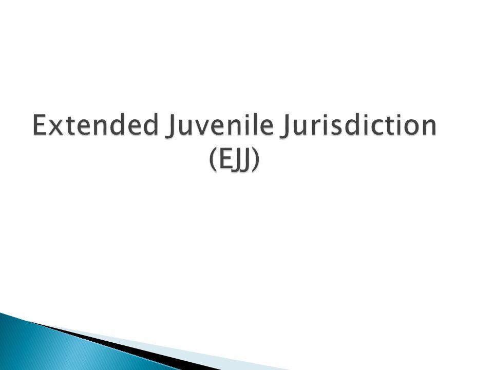 Extended Juvenile Jurisdiction (EJJ)
