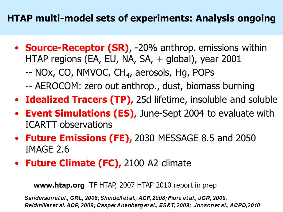 HTAP multi-model sets of experiments: Analysis ongoing Source-Receptor (SR), -20% anthrop.