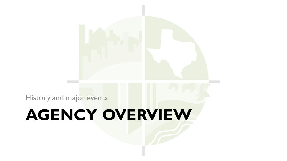 AGENCY OVERVIEW History and major events