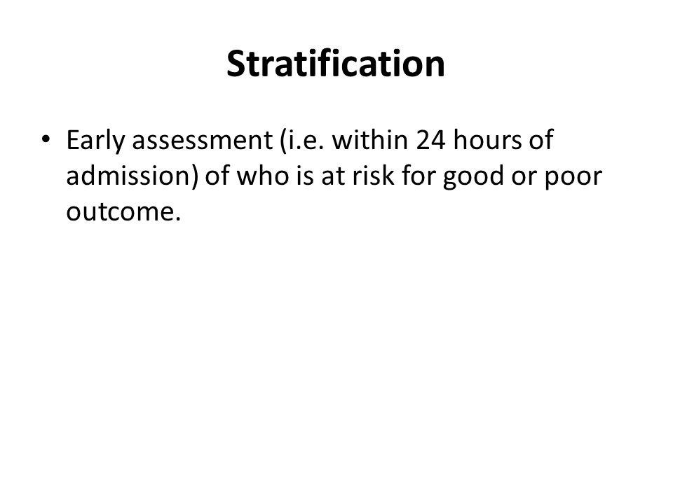 Stratification Early assessment (i.e.