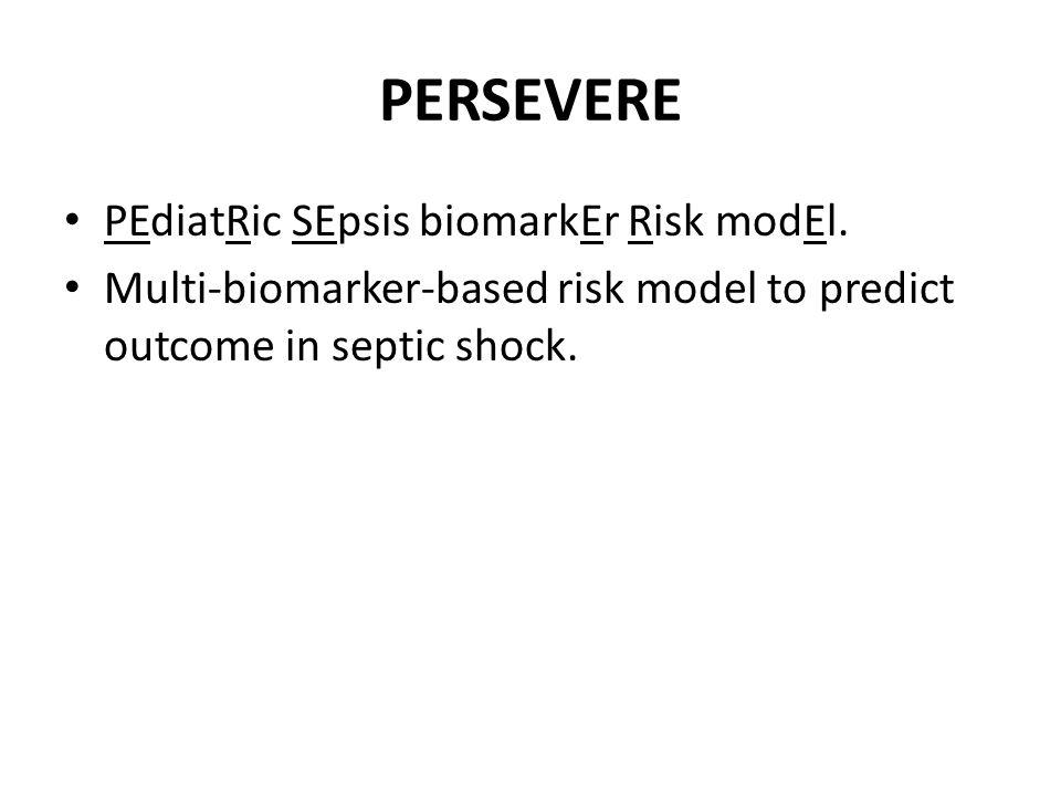 PERSEVERE PEdiatRic SEpsis biomarkEr Risk modEl.
