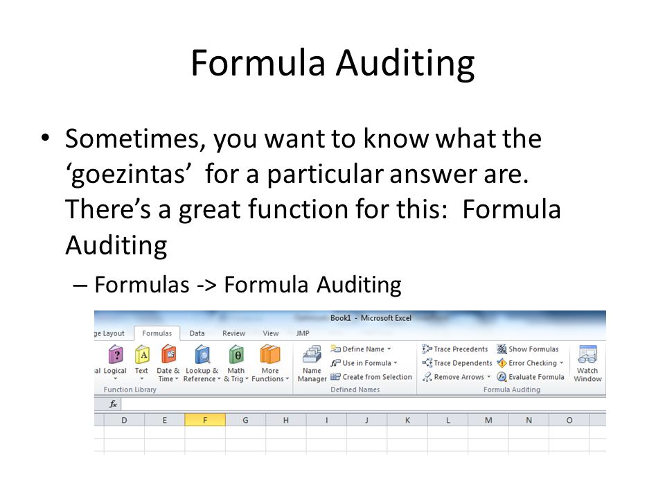Formula Auditing Sometimes, you want to know what the 'goezintas' for a particular answer are. There's a great function for this: Formula Auditing – F