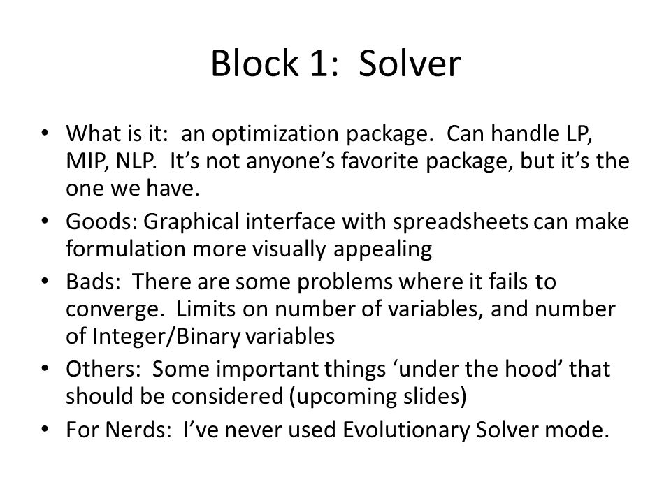 Block 1: Solver What is it: an optimization package.