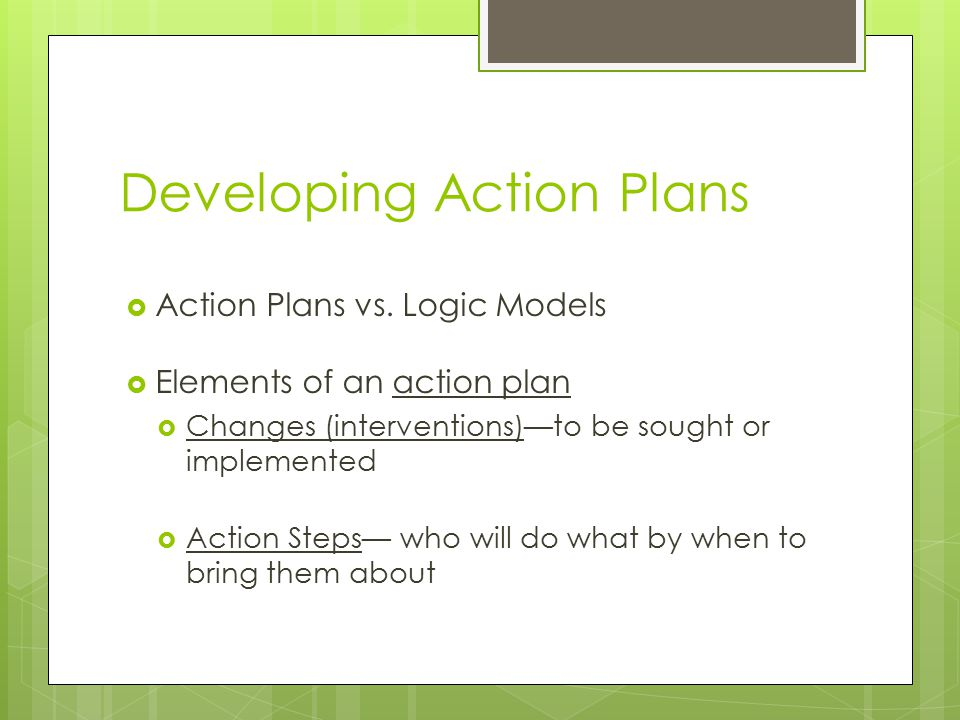 Developing Action Plans  Action Plans vs.