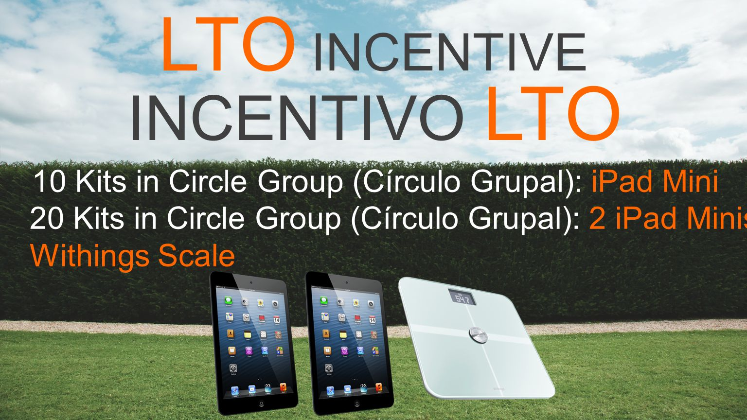 LTO INCENTIVE 10 Kits in Circle Group (Círculo Grupal): iPad Mini 20 Kits in Circle Group (Círculo Grupal): 2 iPad Minis & Withings Scale INCENTIVO LTO