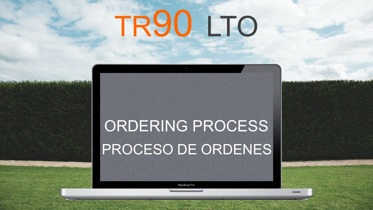 ORDERING PROCESS TR 90 LTO PROCESO DE ORDENES