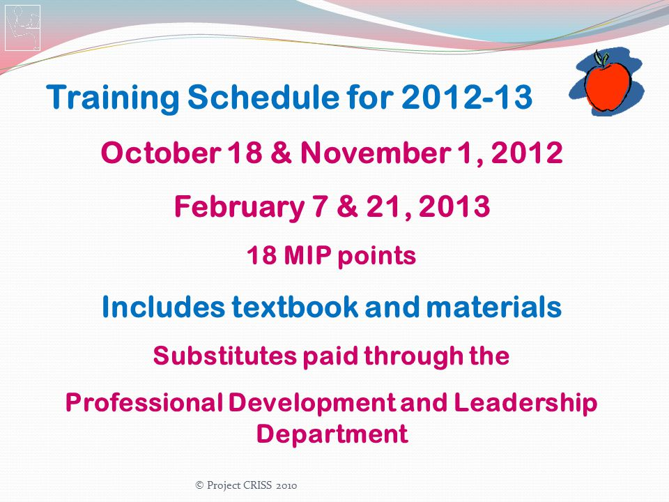 Training Schedule for 2012-13 October 18 & November 1, 2012 February 7 & 21, 2013 18 MIP points Includes textbook and materials Substitutes paid throu