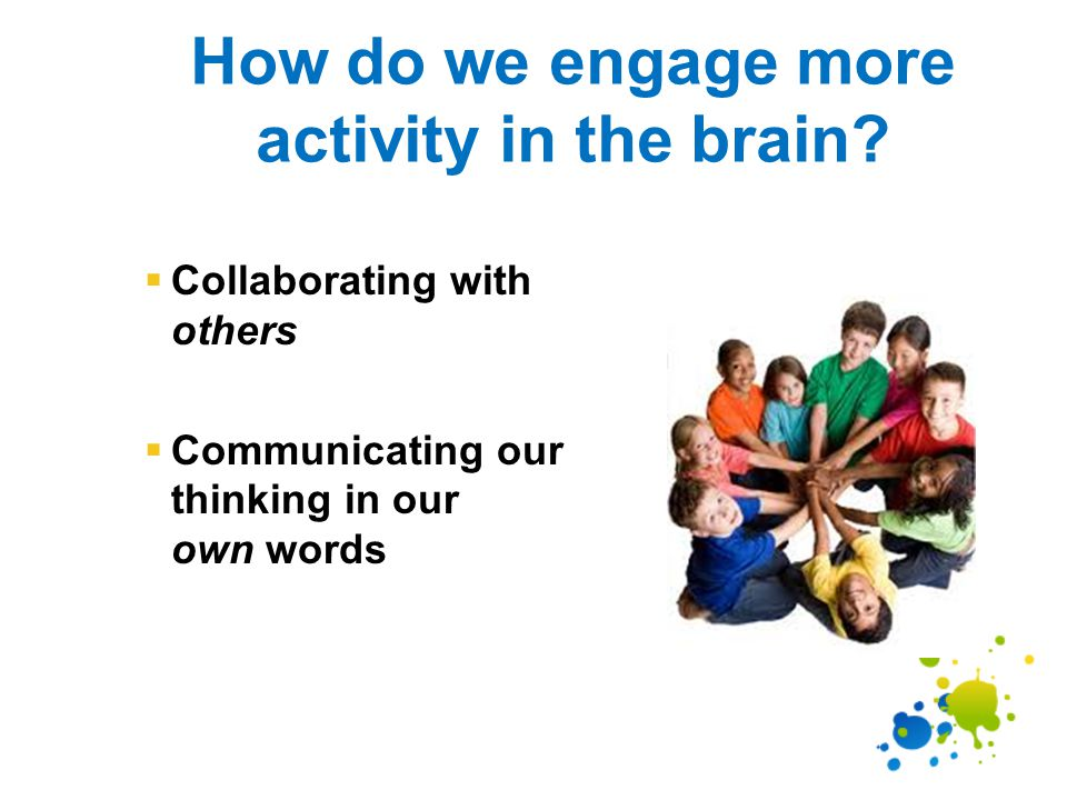 How do we engage more activity in the brain.
