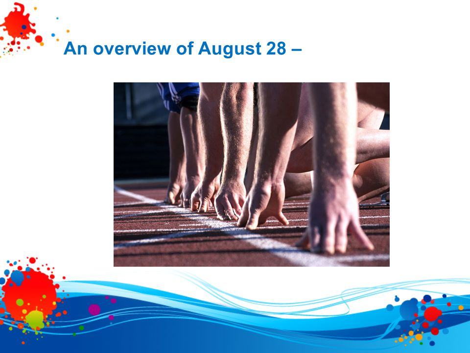An overview of August 28 –