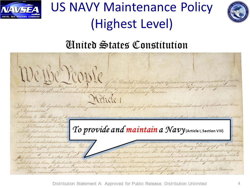 4 US NAVY Maintenance Policy (Highest Level) United States Constitution To provide and maintain a Navy (Article I, Section VIII) Distribution Statement A: Approved for Public Release; Distribution Unlimited