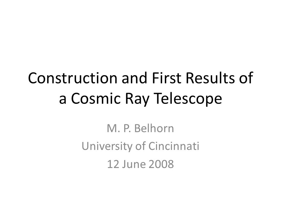 Construction and First Results of a Cosmic Ray Telescope M.