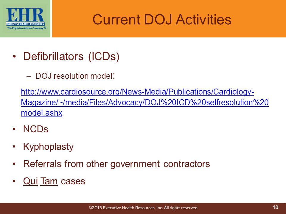 Current DOJ Activities Defibrillators (ICDs) –DOJ resolution model : http://www.cardiosource.org/News-Media/Publications/Cardiology- Magazine/~/media/