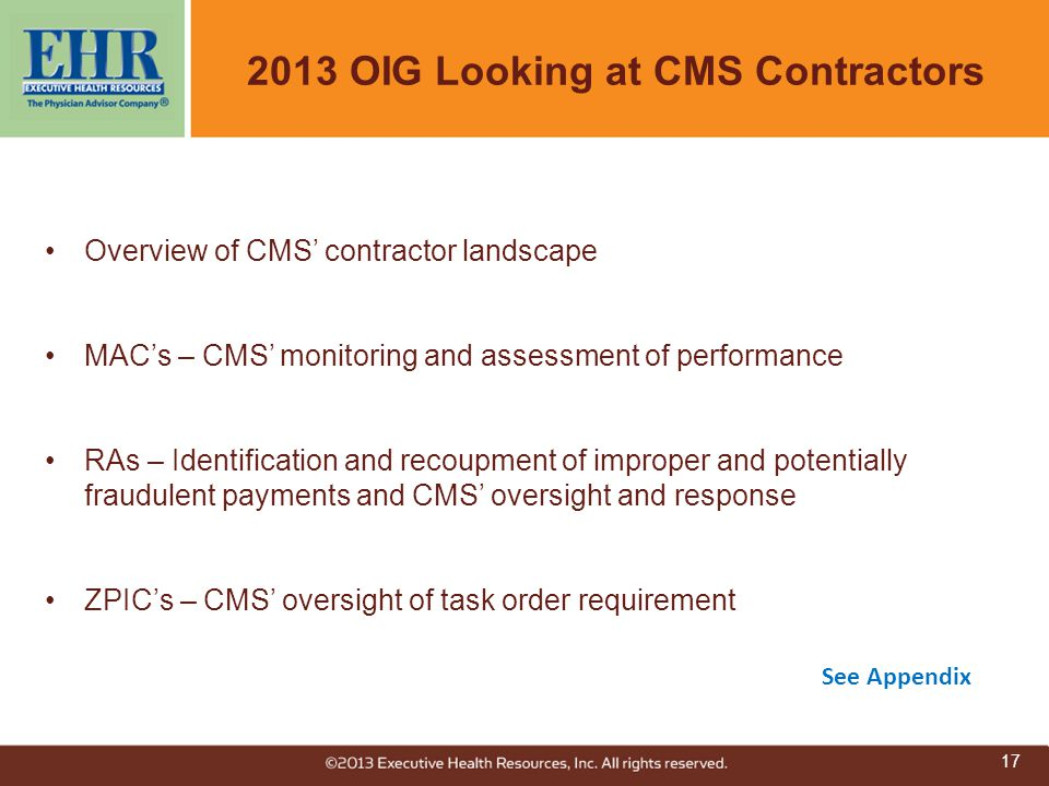 2013 OIG Looking at CMS Contractors Overview of CMS' contractor landscape MAC's – CMS' monitoring and assessment of performance RAs – Identification a