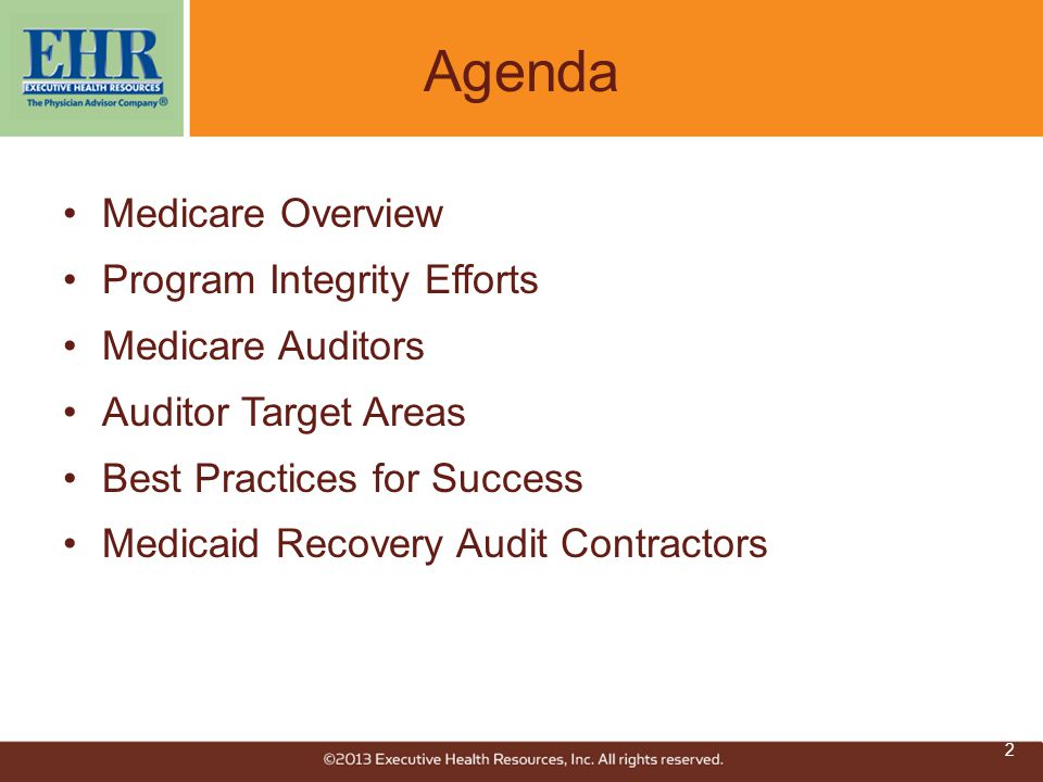Agenda Medicare Overview Program Integrity Efforts Medicare Auditors Auditor Target Areas Best Practices for Success Medicaid Recovery Audit Contracto