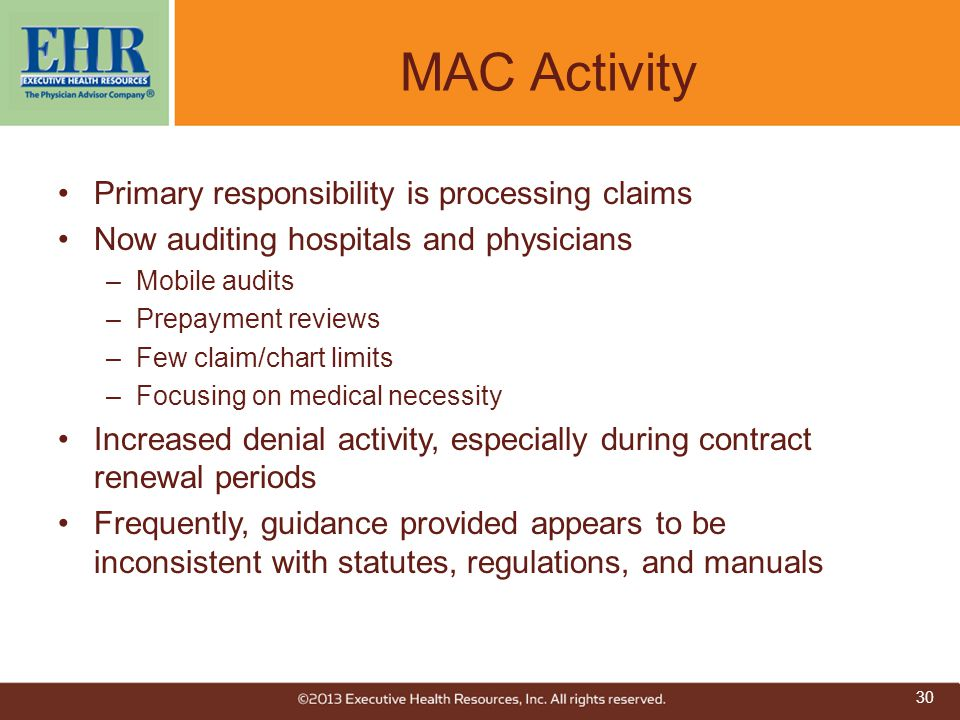 MAC Activity Primary responsibility is processing claims Now auditing hospitals and physicians –Mobile audits –Prepayment reviews –Few claim/chart lim