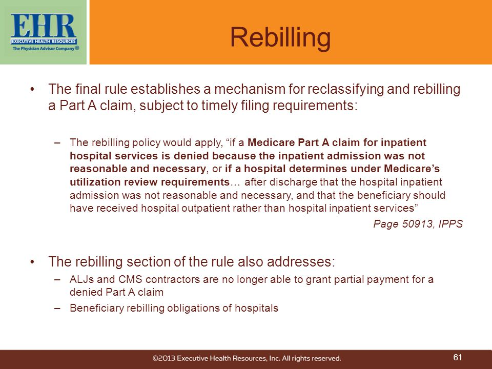 Rebilling The final rule establishes a mechanism for reclassifying and rebilling a Part A claim, subject to timely filing requirements: –The rebilling