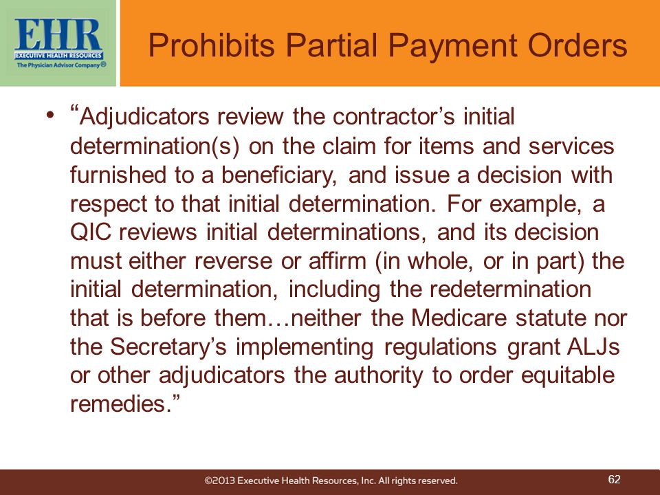 """"""" Adjudicators review the contractor's initial determination(s) on the claim for items and services furnished to a beneficiary, and issue a decision w"""