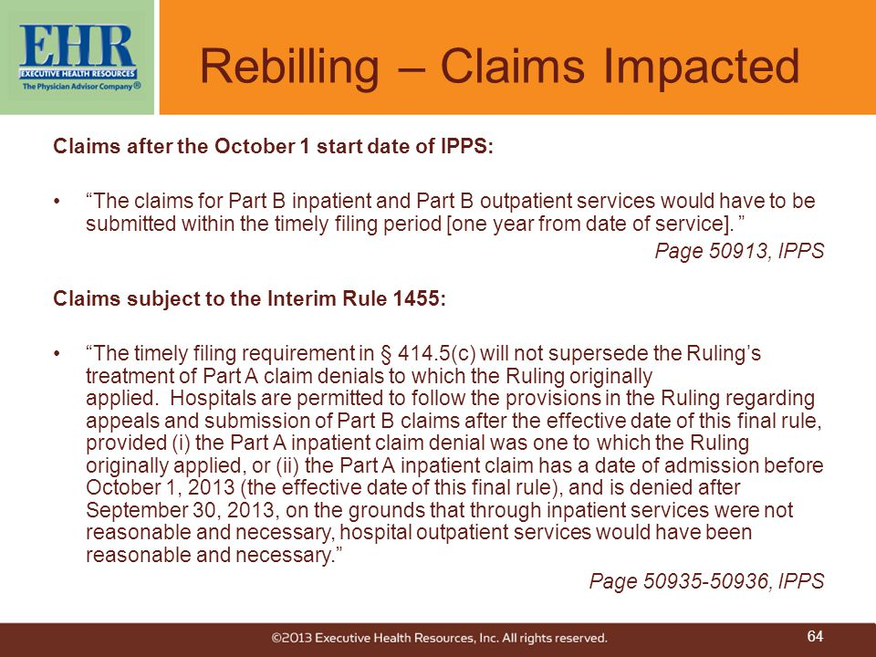 """Rebilling – Claims Impacted Claims after the October 1 start date of IPPS: """"The claims for Part B inpatient and Part B outpatient services would have"""