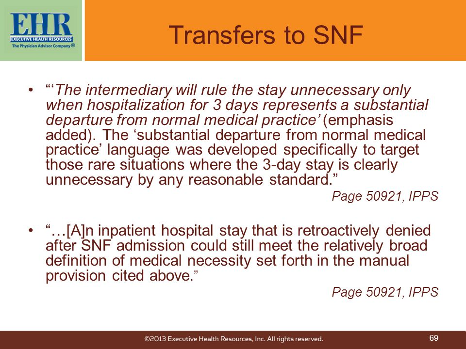 """""""'The intermediary will rule the stay unnecessary only when hospitalization for 3 days represents a substantial departure from normal medical practice"""