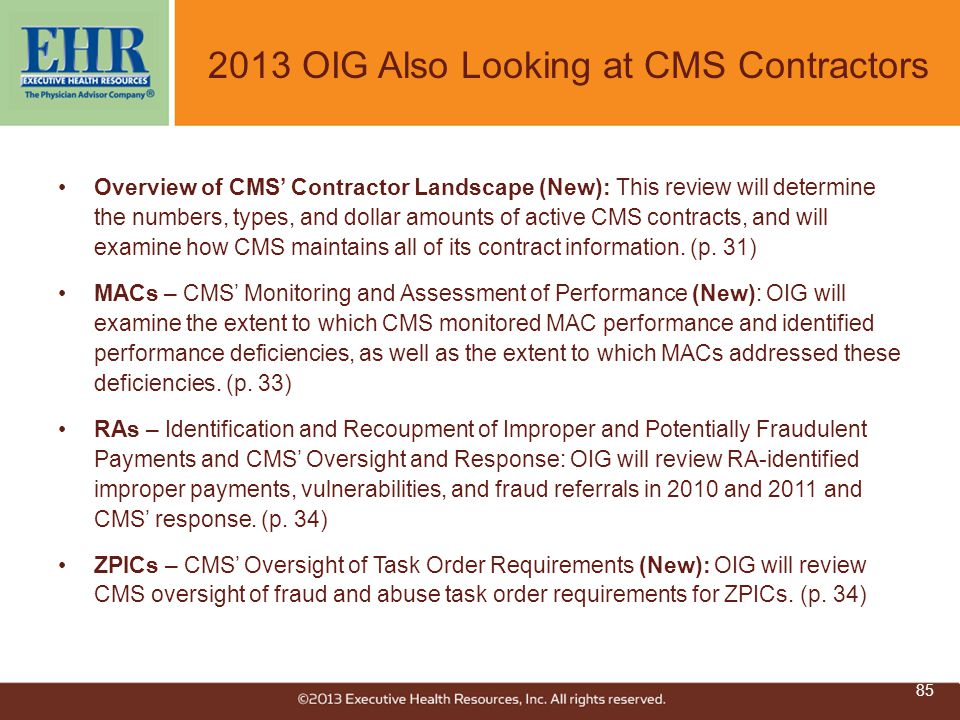 2013 OIG Also Looking at CMS Contractors Overview of CMS' Contractor Landscape (New): This review will determine the numbers, types, and dollar amount