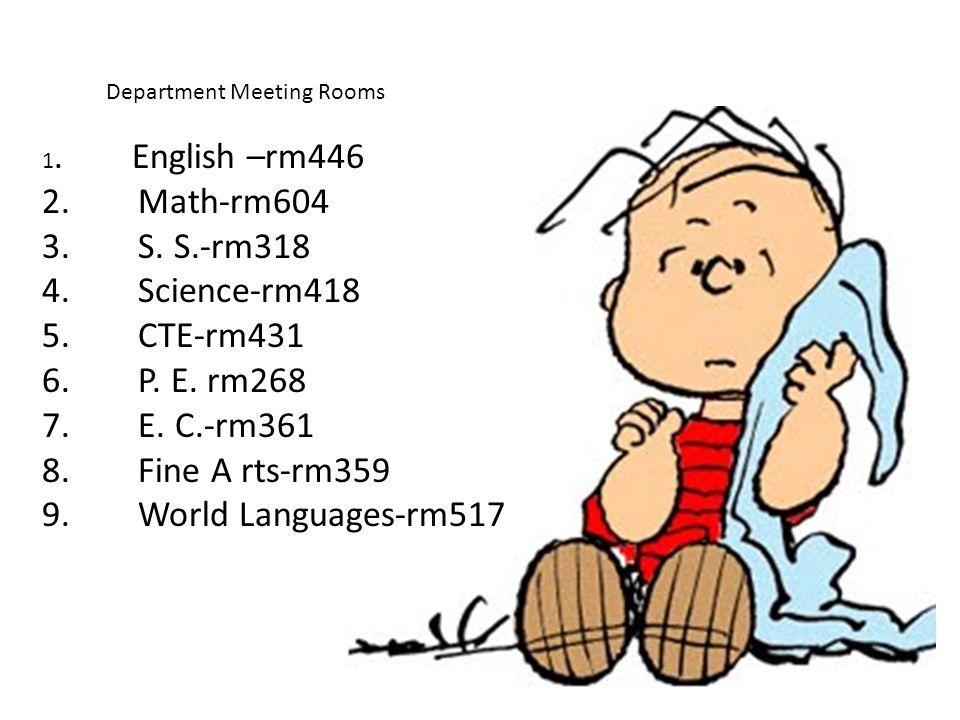 1. English –rm446 2. Math-rm604 3. S. S.-rm318 4.