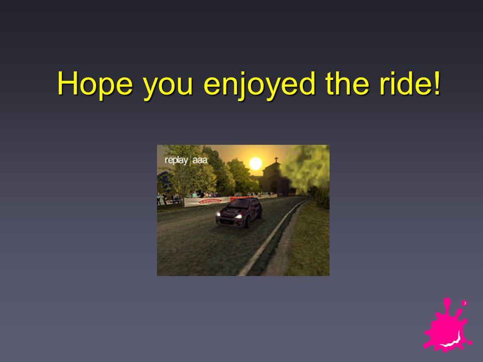 Hope you enjoyed the ride!