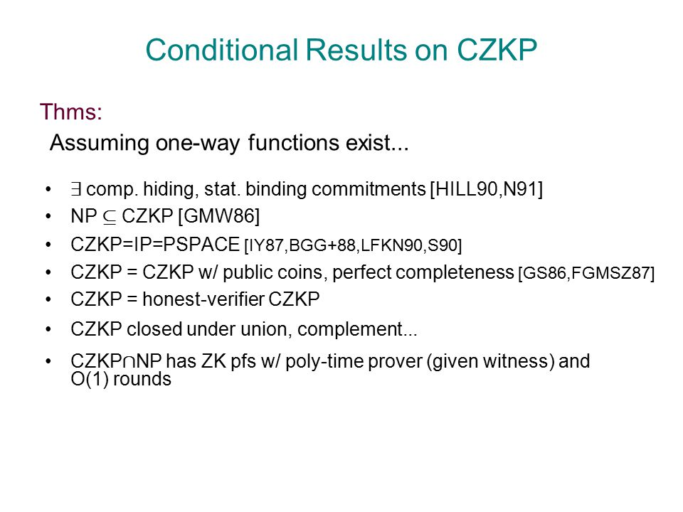 Assuming one-way functions exist... Conditional Results on CZKP 9 comp.