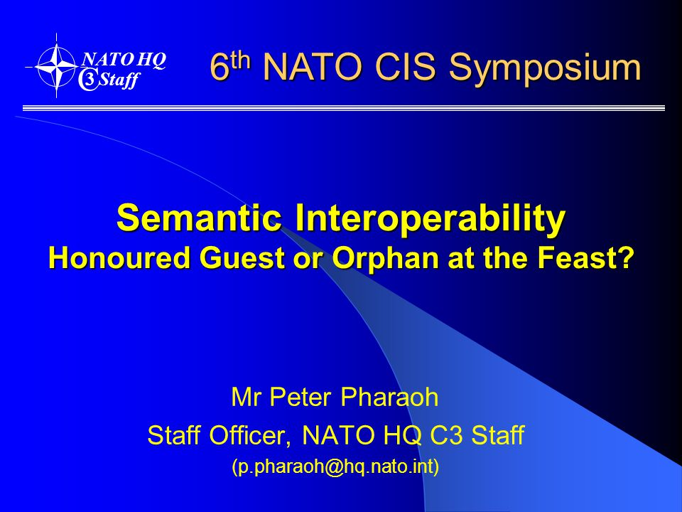 Semantic Interoperability Honoured Guest or Orphan at the Feast.