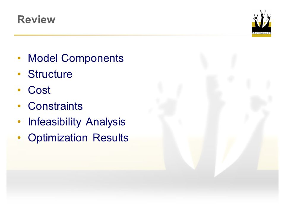 Review Model Components Structure Cost Constraints Infeasibility Analysis Optimization Results